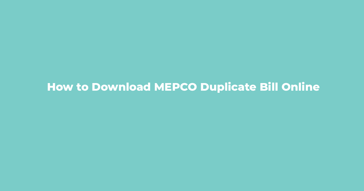 How to Download MEPCO Duplicate Bill Online